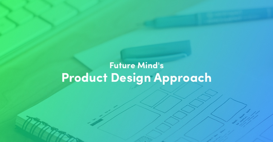 Future Mind's Product Design Approach